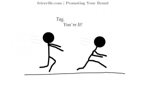 Tag, your it